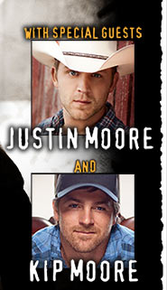 with special guests Justin Moore and Kip Moore