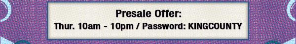 Presale Offer: Thursday 10am - 10pm Password: FLIGHT