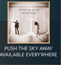 PUSH THE SKY AWAY available everywhere