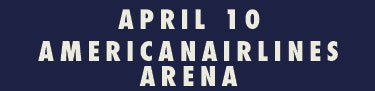 April 10 AmericanAirlines Arena