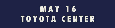 May 16 at Toyota Center