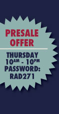 PRESALE OFFER:  Sunday 12pm - Thursday 10pm Password: RAD271
